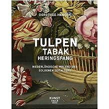 Tulpen,Tabak, Heringsfang: Niederländische Malerei des goldenen Zeitalters