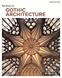 The Story of Gothic Architecture (Story Of... (Prestel))