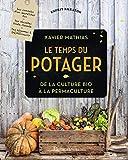 Telecharger Livres Le temps du potager De la culture bio a la permaculture (PDF,EPUB,MOBI) gratuits en Francaise