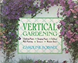 Vertical Gardening: Climbing Plants, Hanging Plants, Trellises, Wall Planting, Terraces, Window Boxes