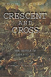 Crescent and Cross: The Battle of Lepanto 1571