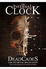 DeadCades: The Infernal Decimation Kindle Edition