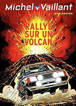 Michel Vaillant - tome 39 - Rallye sur un volcan par [Graton, Philippe]