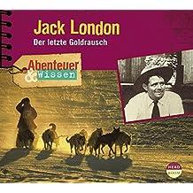Abenteuer & Wissen: Jack London. Der letzte Goldrausch