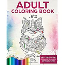 Adult Coloring Book: Anti Stress Kitties - More than 35 Colorings for Adult Cat-Lovers