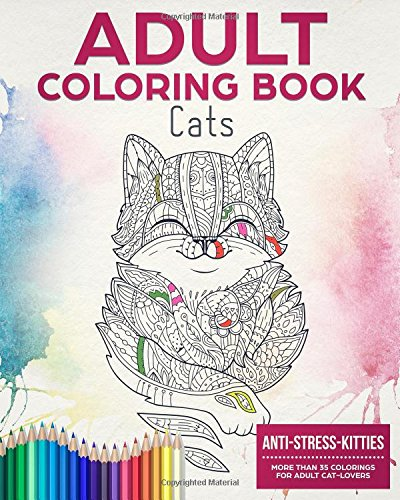 Download Pdf Adult Coloring Book Anti Stress Kitties More Than 35 Colorings For Adult Cat Lovers By Laluna Books Read Online E4hb2wgv24g4e