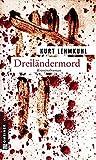Dreiländermord: Kriminalroman (Kriminalromane im GMEINER-Verlag)