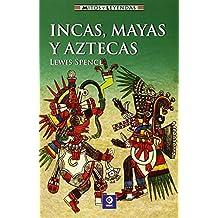 Amazon.es: Aztecas, mayas e incas: Libros