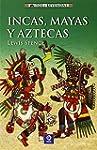 Incas, Mayas y Aztecas / Mexico and Peru