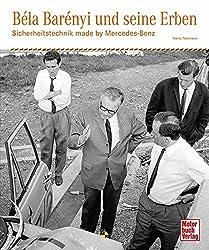 Béla Barényi und seine Erben: Sicherheitstechnik made by Mercedes-Benz
