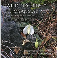 A Poem of Wild Orchids: 2 (Wild Orchids in Myanmar: Last Paradise of Wild Orchids) by Yoshitaka Tanaka (15-Aug-2008) Hardcover