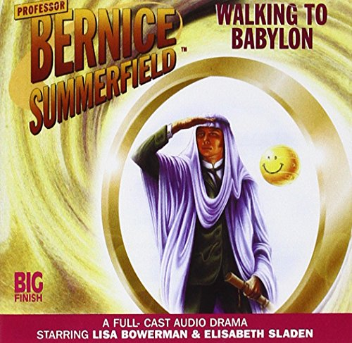 Walking to Babylon (Professor Bernice Summerfield)