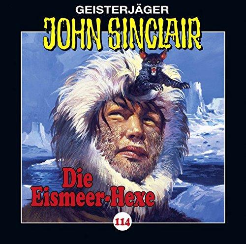 John Sinclair (114) Die Eismeer-Hexe - Lübbe Audio 2017