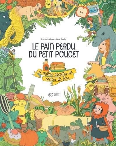 """<a href=""""/node/25938"""">Le pain perdu du petit poucet et autres recettes des contes de fées</a>"""