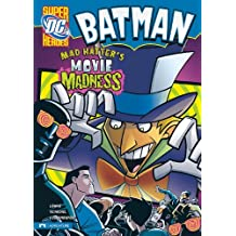 Batman: Mad Hatter's Movie Madness (DC Super Heroes (Library))