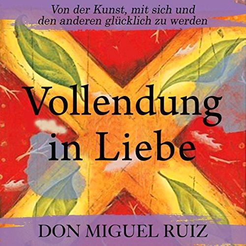 Buchseite und Rezensionen zu 'Vollendung in Liebe' von Don Miguel Ruiz