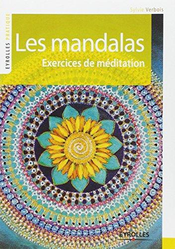 Les mandalas : Exercices de méditation