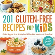 201 Gluten-Free Recipes for Kids: Chicken Nuggets! Pizza! Birthday Cake! All Your Kids' Favorites - All Gluten-Free! by Carrie S. Forbes (2013-11-05)