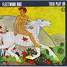 Then Play on by FLEETWOOD MAC (1990-08-02)