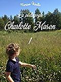 La pédagogie Charlotte Mason 1 (French Edition)
