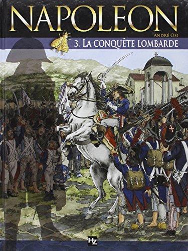 Napoléon T03 la conquète lombarde