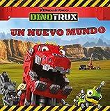 Un nuevo mundo (Dinotrux. Primeras Lecturas)
