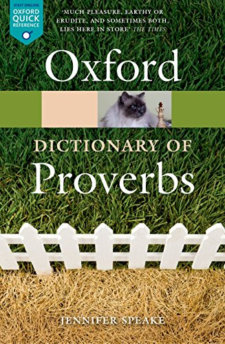 The Oxford Dictionary of Proverbs (Oxford Quick Reference) (Of Dictionary Oxford Slang)