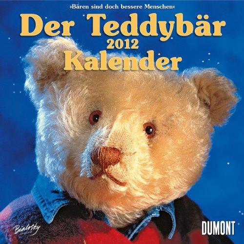 Preisvergleich Produktbild Der Teddybär - Kalender 2012: Bären sind doch bessere Menschen
