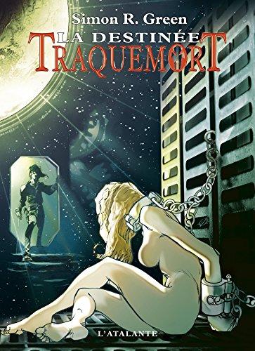 La Destinée: Traquemort, T5 par Simon R. Green