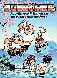 Les Rugbymen T10: Les gars, ensemble, on est un groupe electrogene !