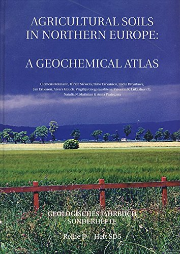 Agricultural Soils in Northern Europe:: A Geochemical Atlas (Geologisches Jahrbuch. Sonderhefte)