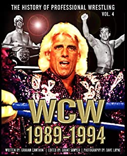The History of Professional Wrestling: World Championship Wrestling 1989-1994 by [Cawthon, Graham]