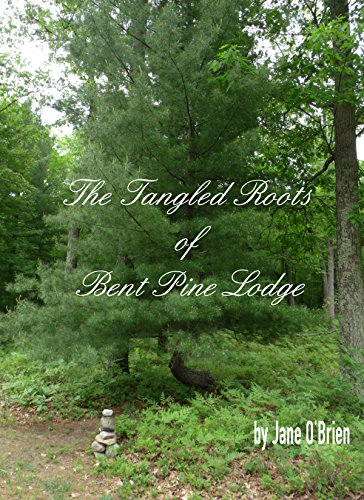 ebook: The Tangled Roots of Bent Pine Lodge (White Pine Trilogy Book 1) (B00NKLQ4WO)