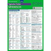 PONS Typische Fehler auf einen Blick Spanisch - So vermeiden Sie die häufigsten sprachlichen Fettnäpfchen! (PONS Auf einen Blick)