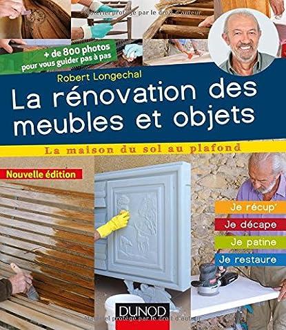 La rénovation des meubles et objets - 3e éd. -