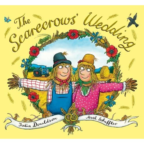 The Scarecrows' Wedding by Julia Donaldson Axel Scheffler (illustrator)(2014-07-17)