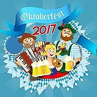 Oktoberfest 2017 [Explicit]