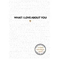 What I Love About You: The perfect gift for those you love and miss