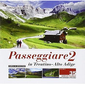 Passeggiare In Trentino-Alto Adige. 35 Semplici Itinerari Per Grandi E Piccoli: 2