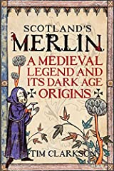 Scotland's Merlin by Tim Clarkson (2016-11-01) Paperback