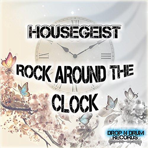 Housegeist-Rock Around The Clock