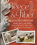 The Fleece & Fiber Sourcebook: More Than 200 Fibers, from Animal to Spun Yarn