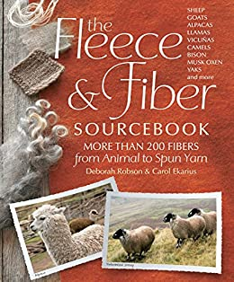 The Fleece & Fiber Sourcebook: More Than 200 Fibers, from Animal to Spun Yarn (English Edition) von [Ekarius, Carol, Robson, Deborah]