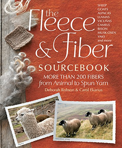 The Fleece & Fiber Sourcebook: More Than 200 Fibers, from Animal to Spun Yarn (English Edition)