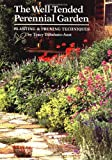 The Well-Tended Perennial Garden: Planting & Pruning Techniques: Planting and Pruning Techniques