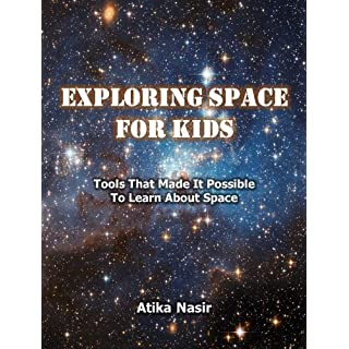 Exploring Space for Kids: Tools That Made It Possible To Learn About Space