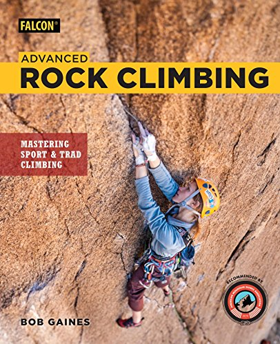 Advanced Rock Climbing: Mastering Sport and Trad Climbing (English Edition)