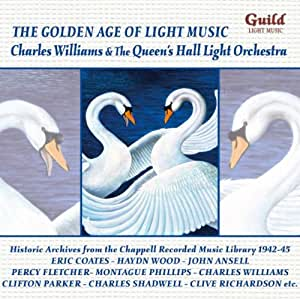 The Golden Age of Light Music - Charles Williams & The Queen's Hall Light Orchestra