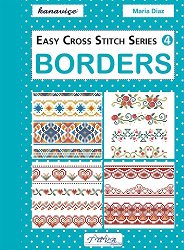 Easy Cross Stitch Series 4: Borders por Maria Diaz