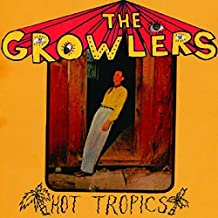 Hot Tropics by Growlers (2010-10-12)